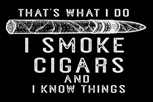 Metal Tin Sign Vintage Chic Art Decoration That's What I Do Smoke Cigars for Home Bar Cafe Farm Store Garage or Club 12' X 8'