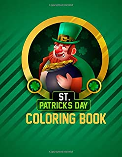 St. Patrick's Day Coloring Book: Fun and Educational Traditional St Patrick's Day Coloring Book for Kids, Toddlers and Pre...