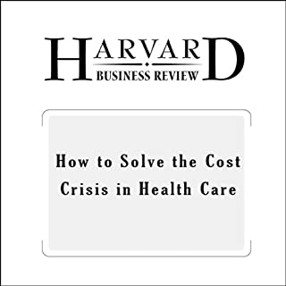 How to Solve the Cost Crisis in Health Care (Harvard Business Review) audiobook cover art