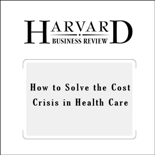 How to Solve the Cost Crisis in Health Care (Harvard Business Review) copertina