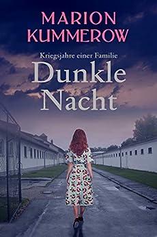 Dunkle Nacht (Kriegsjahre einer Familie 2) (German Edition) by [Marion Kummerow]