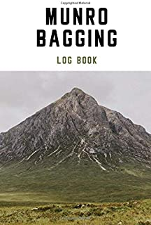 Munro Bagging Log Book: Scottish Hill Walking Book for Munro Baggers to Record and Log Hikes of All 282 Munros