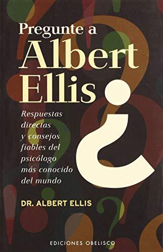 Pregunte a Albert Ellis? (PSICOLOGÍA)