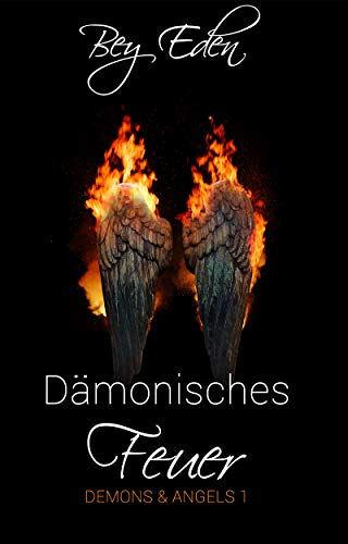 Dämonisches Feuer (Demons & Angels 1)