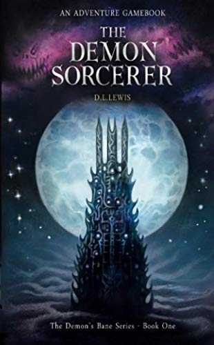 The Demon Sorcerer: An Adventure Gamebook (The Demon's Bane, Band 1)