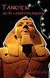 Tankhem: Seth & Egyptian Magick