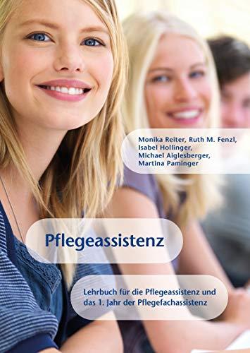 Pflegeassistenz: Lehrbuch für die Pflegeassistenz und das 1. Jahr der Pflegefachassistenz