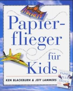 Papierflieger für Kids. Von Blackburn,