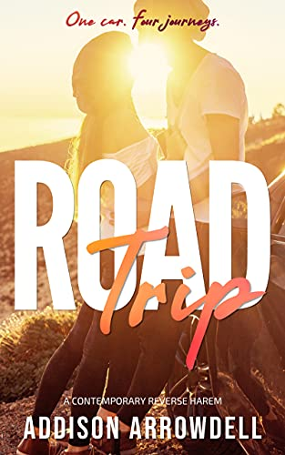Road Trip: A Contemporary Reverse Harem by [Addison Arrowdell]