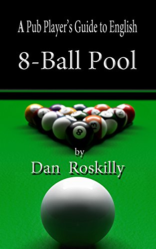 A Pub Player's Guide to English 8-Ball Pool (English Edition)