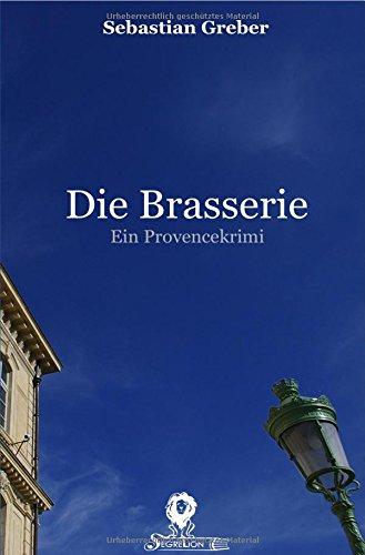 Die Brasserie-Reihe / Die Brasserie: Ein Provencekrimi