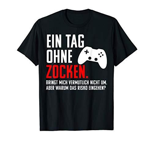 Gamer Geschenk Ein Tag Ohne Zocken! Cooles Gaming Weihnachts T-Shirt