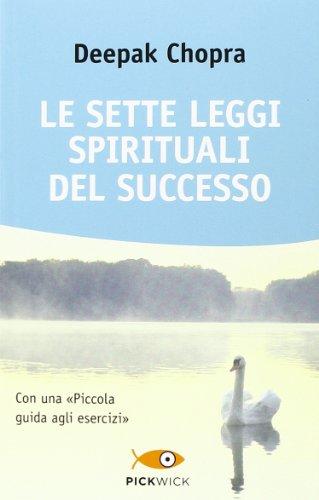 Le sette leggi spirituali del successo. Con «Piccola guida agli esercizi»
