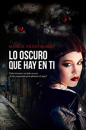 LO OSCURO QUE HAY EN TI (Thriller psicológico/Terror)