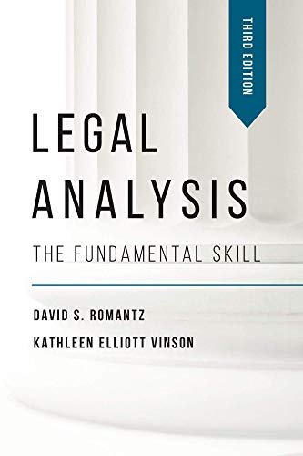 Compare Textbook Prices for Legal Analysis: The Fundamental Skill, Third Edition 3 Edition ISBN 9781531011970 by David S. Romantz,Kathleen Elliott Vinson