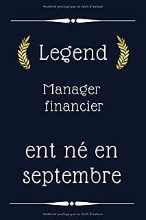 Legend Manager financier ent né en septembre: cadeau d'anniversaire , cadeau d'anniversaire de Manager financier , 110 pag...