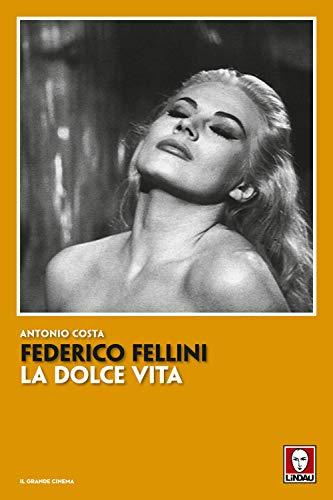 Federico Fellini. La dolce vita. Nuova ediz.