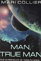 Man, True Man: Premium Hardcover Edition