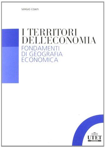 I territori dell'economia. Fondamenti di geografia economica