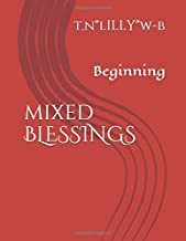Mixed Blessings: Beginning