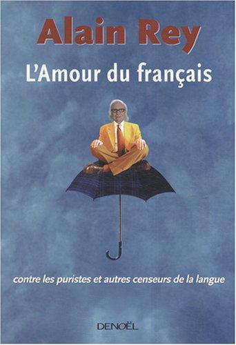 L'Amour du français, contre les puristes et autres censeurs de la langue