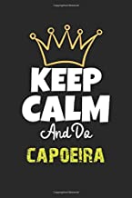 Keep Calm And Do capoeira Notebook - capoeira Funny Gift: Lined Notebook / Journal Gift, 120 Pages, 6x9, Soft Cover, Matte Finish
