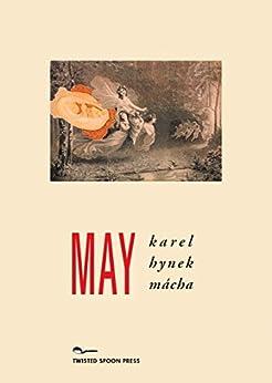 [Karel Hynek Mácha, Jindrich Styrsky, Marcela Sulak]のMay (English Edition)