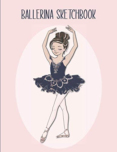 Ballerina Sketchbook: Drawing Pad For Girls - Best Children's Practice Sketch Book - Kids Journal For Creative Doodling or Sketching - Gift For Little ... in Blue Tutu Design - Large 8.5
