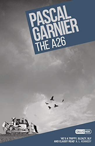 The A26: Shocking, hilarious and poignant noir (English Edition)