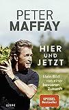 Hier und Jetzt: Mein Bild von einer besseren Zukunft - Peter Maffay