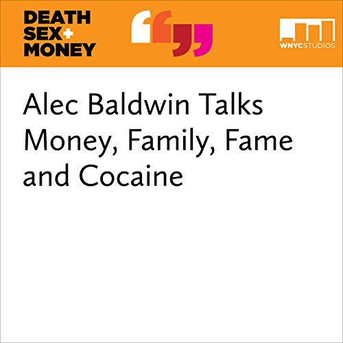 Alec Baldwin Talks Money, Family, Fame and Cocaine audiobook cover art