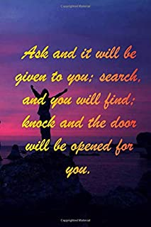 """Sea : Ask and it will be given to you; search, and you will find; knock and the door will be opened for you: 6 x 9"""" Notebo..."""