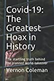 Covid-19: The Greatest Hoax in History: The startling truth behind the planned world takeover