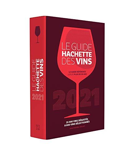 Le Guide Hachette des Vins 2021:...