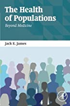 The Health of Populations: Beyond Medicine by Jack James (2015-11-11)