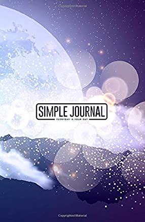 Simple journal - Everyday is your day: Magic Space - planets, nebulae and galaxies notebook, Daily Journal, Composition Book Journal, Sketch Book, ... (150 sheets). Dot-grid layout with cream pap