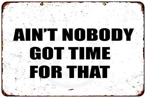 HNNT Aluminum Metal Sign 12x16 inches Metal Tin Sign Ain't Nobody Got Time for That Wall Art Vintage Lookings Wall Decor