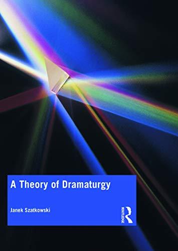 A Theory of Dramaturgy (English Edition)