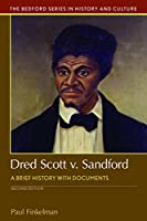 Dred Scott v. Sandford: A Brief History With Documents (Bedford Series in History and Culture)