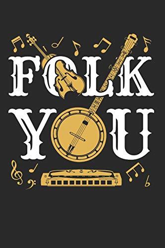 Folk You: Folk Music Journal, Blank Paperback Notebook For Musician Or Fan...