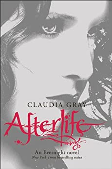 Afterlife (Evernight Book 4) by [Claudia Gray]