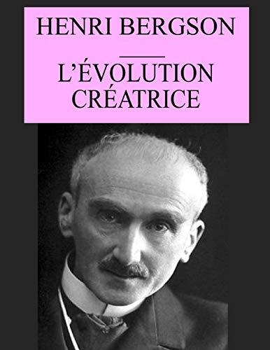L'évolution créatrice: édition originale et annotée
