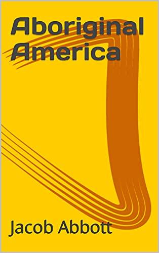 Aboriginal America (English Edition)