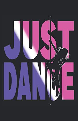 PoleDance - Just Dance!: Notizbuch   Notebook   Kariert, DIN A5 (13.97x21.59...