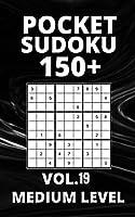 Pocket Sudoku 150+ Puzzles: Medium Level with Solutions - Vol. 19