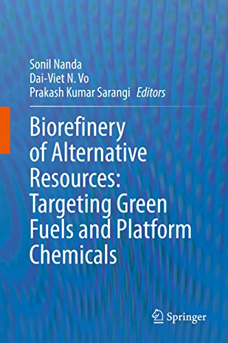 Biorefinery of Alternative Resources: Targeting Green Fuels and Platform Chemicals (English Edition)