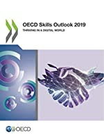 Oecd Skills Outlook 2019 Thriving in a Digital World