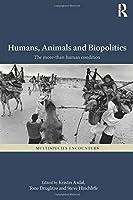 Humans, Animals and Biopolitics (Multispecies Encounters)