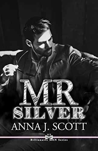 Mr Silver: Occhi d'argento - Billionaire Men Series