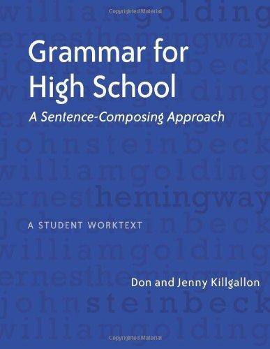 Grammar for High School: A Sentence-Composing Approach---A Student Worktext by Don Killgallon, Jenny Killgallon (2007) Paperback